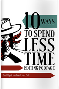 10 Ways to Spend Less Time Editing Footage PDF image